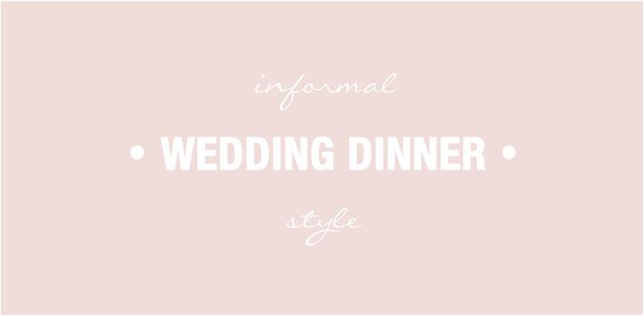 """informal wedding dinner style"""