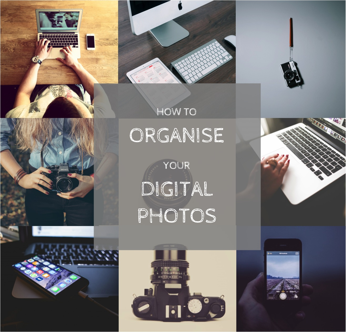 how to organise your digital photos